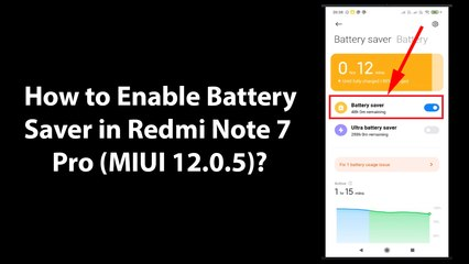 How to Enable Battery Saver in Redmi Note 7 Pro (MIUI 12.0.5)?