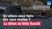 Qu'allons nous faire des sous-marins ? - Le billet de Willy Rovelli