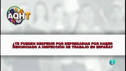 TE PUEDEN DESPEDIR POR REPRESARIAS POR HABER DENUNCIADO A INSPECCION DE TRABAJO EN ESPAÑA