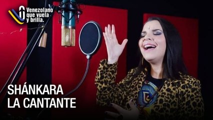 Shánkara la cantante - Venezolano que Vuela y Brilla