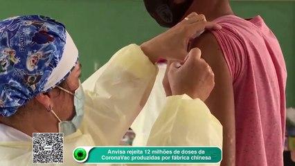 Anvisa rejeita 12 milhões de doses da CoronaVac produzidas por fábrica chinesa
