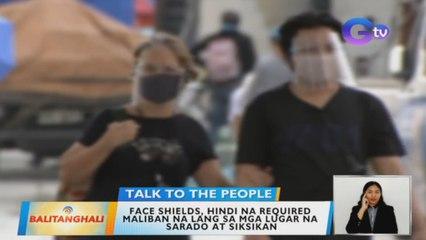 Face shields, hindi na required maliban na lang sa mga lugar na sarado at siksikan | BT