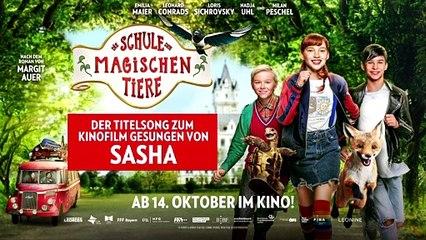 Die Schule der magischen Tiere Film – Der Titelsong zum Kinofilm gesungen von SASHA