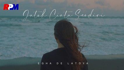 Egha De Latoya - Jatuh Cinta Sendiri (Official Music Video)