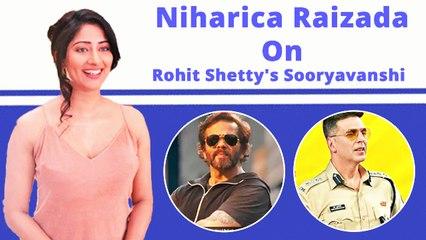Niharica Raizada: This is how I got 'Sooryavanshi'   Exclusive