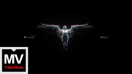 ARVII 【 錯 Mistake】HD管饭高清完整版MV