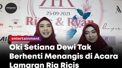 Ingat Almarhum Ayah, Oki Setiana Dewi Tak Berhenti Menangis di Acara Lamaran Ria Ricis