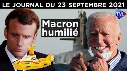 Sous-marins : E. Macron humilié ! - JT du jeudi 23 septembre 2021