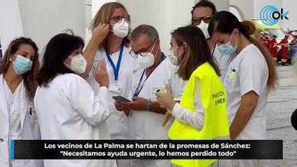 """Los vecinos de La Palma se hartan de la promesas de Sánchez: """"Necesitamos ayuda urgente, lo hemos perdido todo"""""""