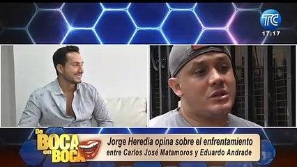 Jorge Heredia habla de la polémica entre Carlos José Matamoros y Eduardo Andrade