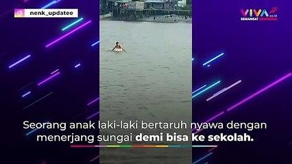 Demi Bisa Sekolah, Bocah Ini Nekat Terjang Sungai
