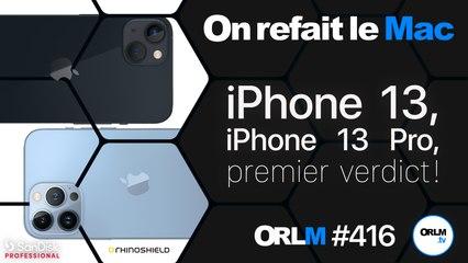 iPhone 13 & 13 Pro, 1er verdict !⎜ORLM-416