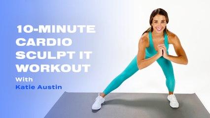 10-Minute Cardio Sculpt IT Workout With Katie Austin