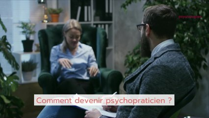 Comment devenir psychopraticien ?
