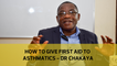 How to give first aid to Asthmatics - Dr Chakaya