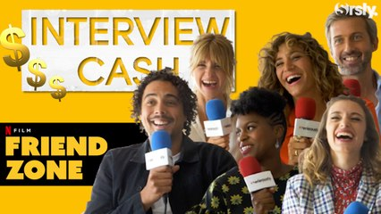 FRIENDZONE : l'interview CA$H du casting