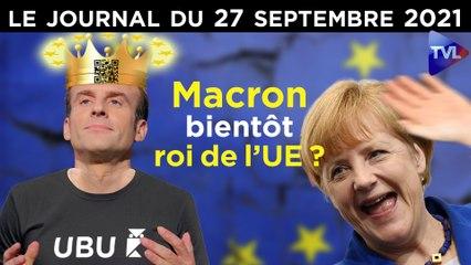 UE, Pass-sanitaire : Macron s'accroche au trône - JT du lundi 27 septembre 2021