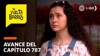 De Vuelta al Barrio 4: ¿Pedrito terminará su amistad con Alicia?  (AVANCE CAP. 787)