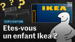 Avez-vous été conçu dans un lit Ikea ?