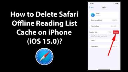 How to Delete Safari Offline Reading List Cache on iPhone (iOS 15.0)?