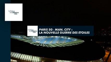 PSG / Manchester City : la nouvelle guerre des étoiles