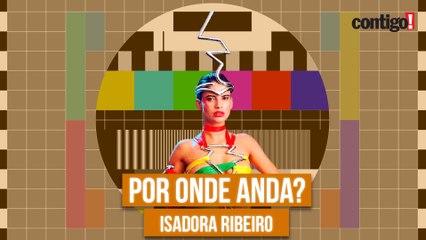 POR ONDE ANDA ISADORA RIBEIRO, A MUSA DAS ABERTURAS DE 'FANTÁSTICO' E 'TIETA'? (2021)