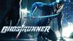 Ghostrunner est désormais disponible sur toutes les plateformes