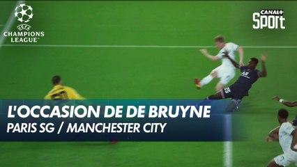 L'occasion de De Bruyne - Paris SG / Manchester City