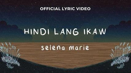 Selena Marie - Hindi Lang Ikaw (Official Lyric Video)