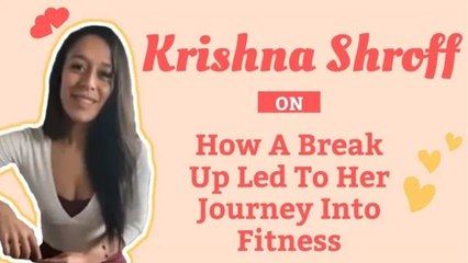 Exclusive Interview | #KrishnaShroff On How A Break Up Led To Her Journey Into Fitness