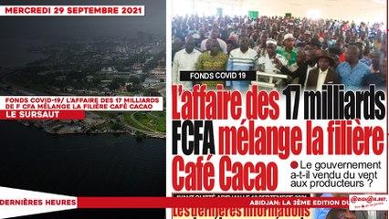 Le titrologue du Mercredi 29 Septembre 2021/ FONDS COVID-19: L'affaire des 17 milliards de f cfa mélange la filière café cacao