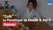 """""""Café"""", le Parodisque de Charlie & Styl'O"""