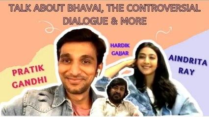 #PratikGandhi, #AindritaRay, #HardikGajjar Talk About Bhavai, The Controversial Dialogue & More