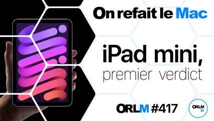 iPad mini, premier verdict⎜ORLM-417