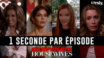 DESPERATE HOUSEWIVES : 1 seconde par épisode