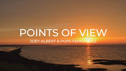 Joey Albert & Pops Fernandez - Points of View (Official Lyric Video)