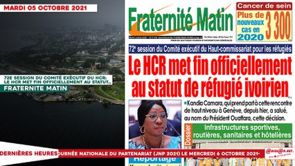 Le titrologue du Mardi 05 Octobre 2021/ 72e session du comité exécutif du HCR: le HCR met fin officiellement au statut de réfugié ivoirien
