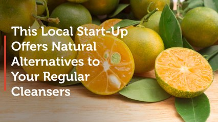 This Local Start-Up Offers Natural Alternatives to Your Regular Cleansers