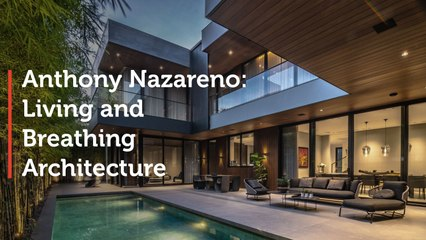 Anthony Nazareno: Living and Breathing Architecture