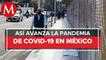 México suma 2 mil 282 nuevos casos de coronavirus en 24 horas