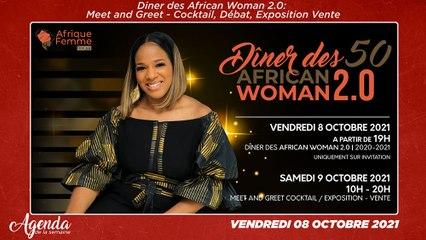 Agenda de la semaine du 04 au 10 Octobre 2021-Diner des African Woman 2.0- Meet and Greet - Cocktail, Débat, Exposition Vente
