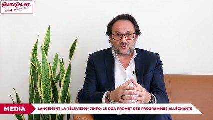 Lancement la télévision 7info : le DGA promet des programmes alléchants