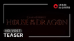 GAME OF THRONES - HOUSE OF THE DRAGON : teaser [HD-VOST]