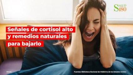 Señales de cortisol alto y remedios naturales para bajarlo| Salud180