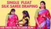 How To Drape Silk Saree in Single Pleat | Easy Tips & Tricks To Look Slim | Saree Draping Tutorial