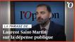 Laurent Saint-Martin: «On ne peut pas réduire le nombre de fonctionnaires sans améliorer l'efficacité de nos services publics»