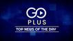 GoPlus: देखिए आज की बड़ी ख़बरें