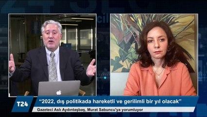 Aslı Aydıntaşbaş: Türkiye tehlikeli bir yalnızlık içinde, 2022, içeride ve dışarda zor geçecek; Türkiye'nin muhatapları, 'ne olacak' diye 2023'ü bekliyor