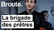 La brigade des prêtres - Broute - CANAL+