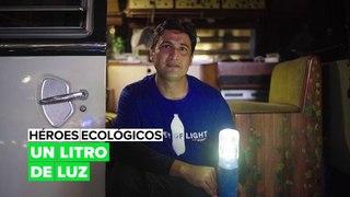 Héroes ecológicos: un litro de luz